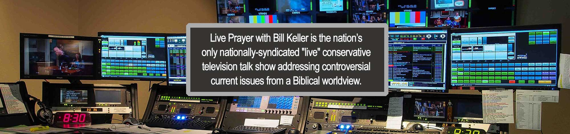 A room with dozens of monitors and equipment. LivePrayer with Bill Keller, a nationally syndicated live Biblical TV show.
